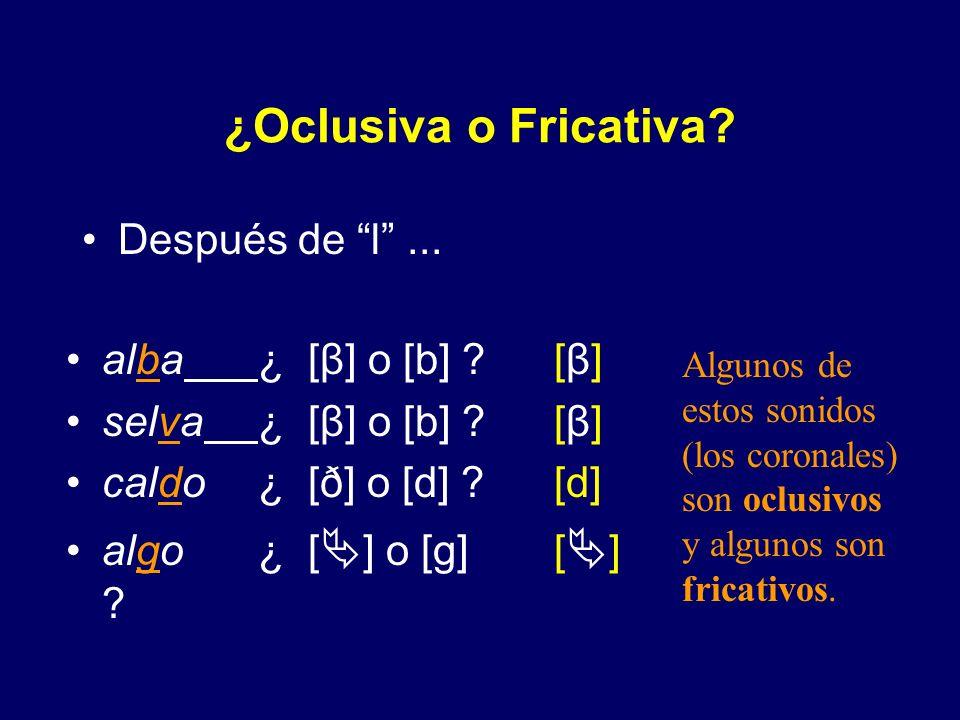 ¿Oclusiva o Fricativa Después de l ... alba ¿ [β] o [b]
